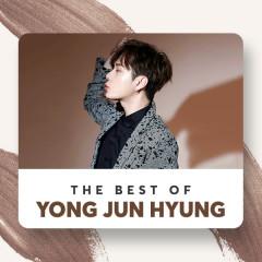 Những Bài Hát Hay Nhất Của Yong Jun Hyung - Yong Jun Hyung