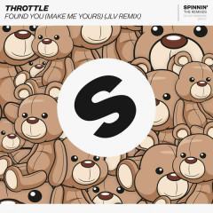 Found You (Make Me Yours) (JLV Remix) - Throttle