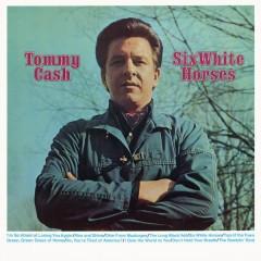 Six White Horses - Tommy Cash