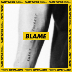 Blame (Single) - Party Favor