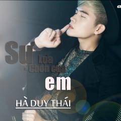 Sự Lựa Chọn Của Em (Single) - Hà Duy Thái