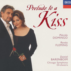 Reneé Fleming - Prelude to a Kiss - Reneé Fleming,Plácido Domingo,Chicago Symphony Orchestra,Daniel Barenboim