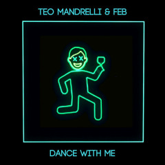 Dance With Me (Single) - Teo Mandrelli, Feb