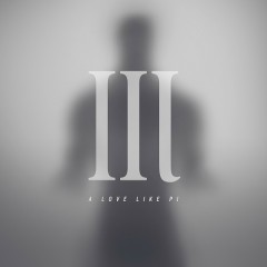 III - A Love Like Pi