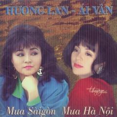 Mưa Sài Gòn, Mưa Hà Nội - Hương Lan, Ái Vân