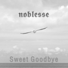 Sweet Goodbye - Noblesse
