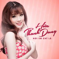 Nơi Em Chỉ Là - Hứa Thanh Dung