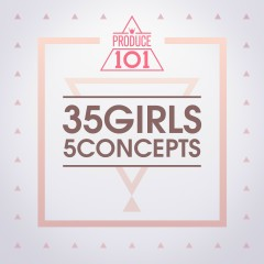 PRODUCE 101 – 35 Girls 5 Concepts - PRODUCE 101