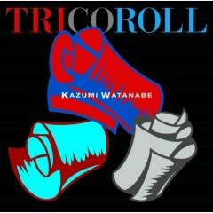 TRICOROLL - Kazumi Watanabe