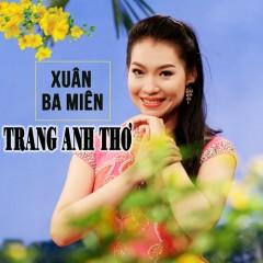 Xuân Ba Miền  - Trang Anh Thơ