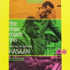 Featuring The Legandary Hasaan - Max Roach