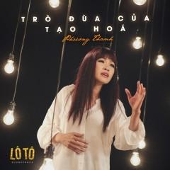Trò Đùa Của Tạo Hóa (Lô Tô OST) (Single) - Phương Thanh