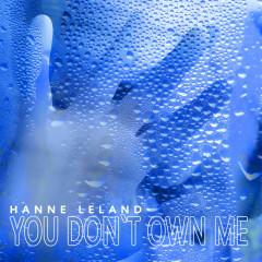 You Don't Own Me (Single) - Hanne Leland