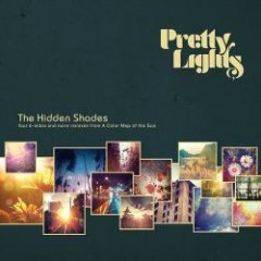 The Hidden Shades - Pretty Lights