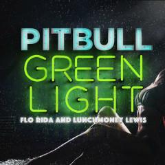 Greenlight (Single) - Pitbull,Flo Rida,Lunchmoney Lewis