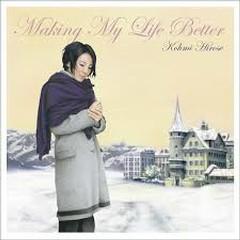 Making My Life Better - Kohmi Hirose