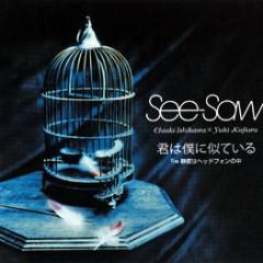 君は僕に似ている (Kimi wa Boku ni Niteiru) - See-saw