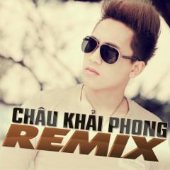 Châu Khải Phong Dance Remix (Vol 2) - Châu Khải Phong