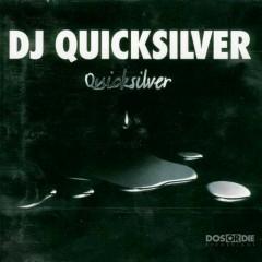 Quicksilver - DJ Quicksilver