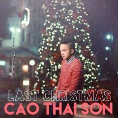 Last Christmas - Cao Thái Sơn