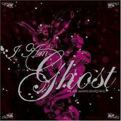 We Are Always Searching - EP - I Am Ghost