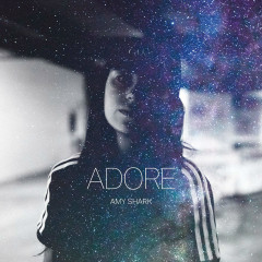 Adore (Single) - Amy Shark