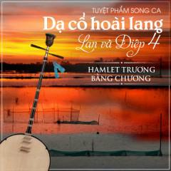 Dạ Cổ Hoài Lang - Bằng Chương, Hamlet Trương