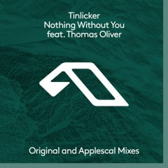 Nothing Without You (Single) - Tinlicker, Thomas Oliver
