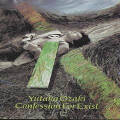 Confession For Exist - Yutaka Ozaki