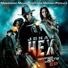 Jonah Hex Revenge Gets Ugly (EP) - Mastodon