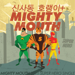 Super Hero - Mighty Mouth