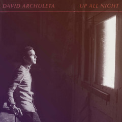 Up All Night (Single) - David Archuleta