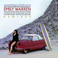 Something To Hold On To (Remixes) - Emily Warren