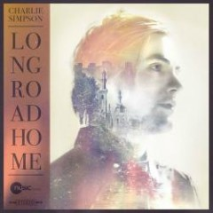 Long Road Home - Charlie Simpson