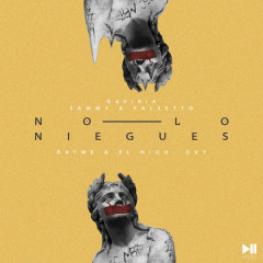 No Lo Niegues (Single) - Dayme Y El High, Gaviria, Sammy, Falsetto