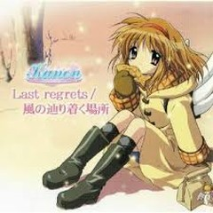 Last regrets/Kaze no Tadoritsuku Basho - Ayana