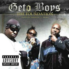 The Foundation - Geto Boys