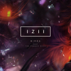 Birds (Single) - IZII, The Powder Room