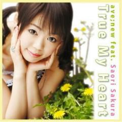 True my heart - ave;new,Saori Sakura