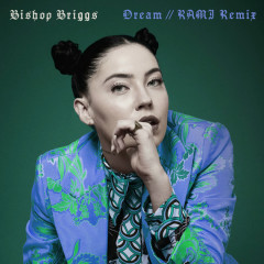 Dream (RAMI Remix) - Bishop Briggs