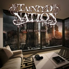 On The Outside - Tainted Nation