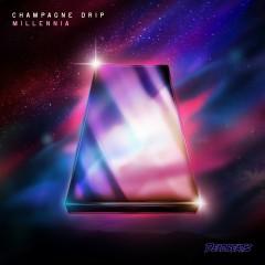 Millennia (EP) - Champagne Drip
