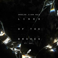 Lines Of The Broken (Single) - Droeloe, San Holo