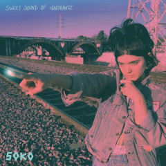 Sweet Sound Of Ignorance (Single) - Soko