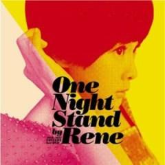 One Night Stand By Rene (Disc 1) - Lưu Nhược Anh