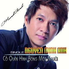 Single Cố Quên Hình Bóng Một Người - Nguyễn Minh Anh