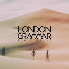 Big Picture (Single) - London Grammar