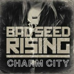 Charm City (CDEP) - Bad Seed Rising
