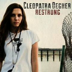 Restrung - EP - Cleopatra Degher