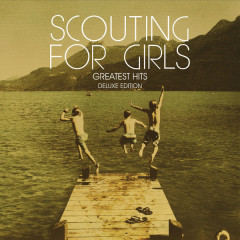 Scouting For Girls - Greatest Hits (Deluxe Edition) (CD1) - Scouting for Girls